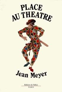 Place au théâtre - JeanMeyer