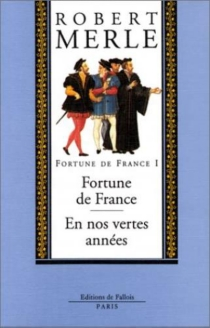 Fortune de France - Robert Merle