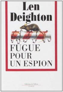 Fugue pour un espion - LenDeighton