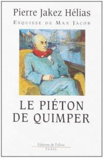 Le Piéton de Quimper : esquisse de Max Jacob - Pierre JakezHélias