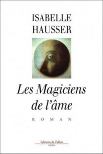Les magiciens de l'âme - IsabelleHausser