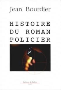 Histoire du roman policier - JeanBourdier