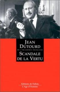 Scandale de la vertu - JeanDutourd
