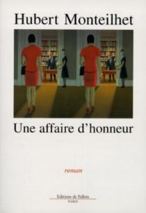 Une affaire d'honneur - HubertMonteilhet