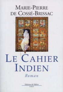 Le cahier indien - Marie-Pierre deCossé-Brissac