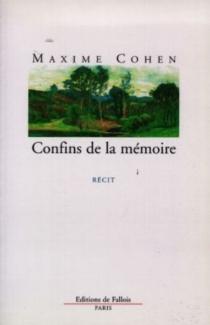 Confins de la mémoire : récit - MaximeCohen