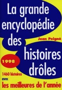 La grande encyclopédie des histoires drôles - JeanPeigné