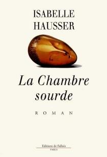 La chambre sourde - IsabelleHausser
