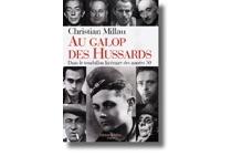 Au galop des hussards : dans le tourbillon littéraire des années 50 - ChristianMillau