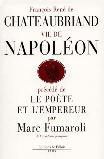 Vie de Napoléon| Précédé de Le poète et l'Empereur -