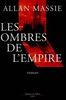 Les ombres de l'Empire - AllanMassie
