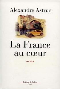 La France au coeur - AlexandreAstruc