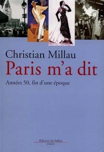 Paris m'a dit : années 50 : la fin d'une époque - ChristianMillau