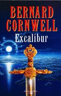Excalibur : roman arthurien - BernardCornwell