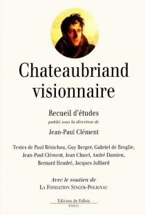 Chateaubriand visionnaire - Fondation Singer-Polignac. Colloque