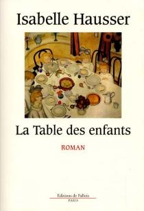 La table des enfants - IsabelleHausser