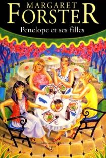 Penelope et ses filles - MargaretForster