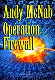 Opération Firewall - AndyMcNab