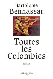 Toutes les colombies - BartoloméBennassar