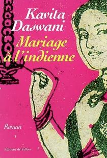 Mariage à l'indienne - KavitaDaswani