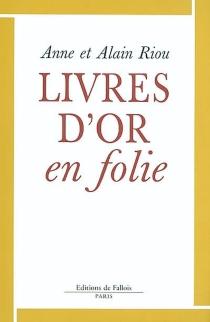 Livres d'or en folie - AnneRiou