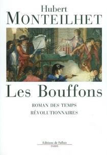 Les bouffons : roman des temps révolutionnaires - HubertMonteilhet