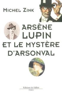 Arsène Lupin et le mystère d'Arsonval - MichelZink