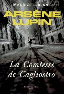 La comtesse de Cagliostro : Arsène Lupin - MauriceLeblanc