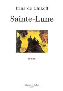 Sainte-Lune - Irina deChikoff
