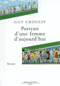 Portrait d'une femme d'aujourd'hui - GuyCroussy