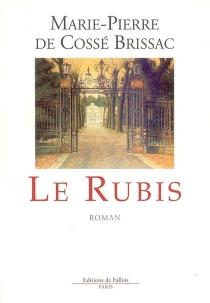 Le rubis - Marie-Pierre deCossé-Brissac