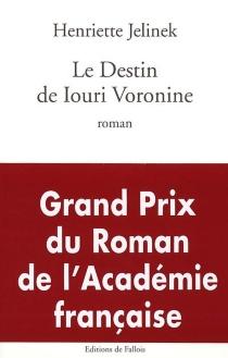 Le destin de Iouri Voronine - HenrietteJelinek