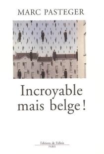 Incroyable mais belge ! - MarcPasteger