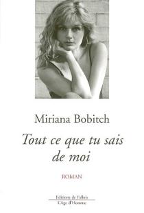 Tout ce que tu sais de moi - MirjanaBobic-Mojsilovic
