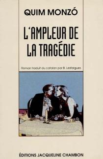 L'ampleur de la tragédie - QuimMonzó