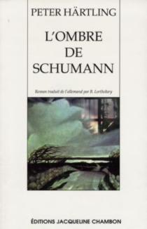 L'ombre de Schumann : variations sur plusieurs personnages - PeterHärtling