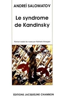 Le syndrome de Kandinsky - AndreïSalomatov