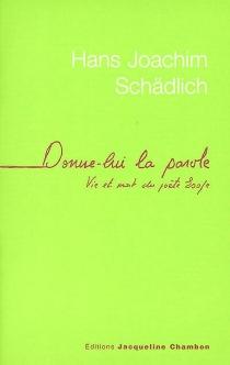 Donne-lui la parole : vie et mort du poète Esope - Hans JoachimSchädlich