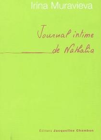 Le journal intime de Nathalia - Irina LazarevnaMurav'eva