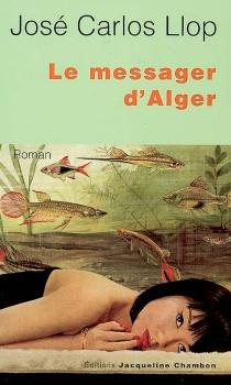 Le messager d'Alger - José CarlosLlop