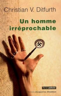 Un homme irréprochable : la première enquête criminelle de Stachelmann - Christian vonDitfurth