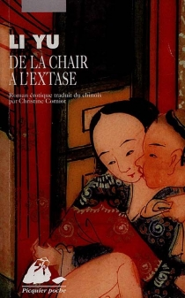 De la chair à l'extase : roman érotique - Yu Li