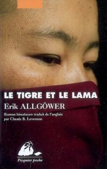 Le tigre et le lama : roman himalayen - ErikAllgöwer