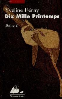 Dix mille printemps - YvelineFéray
