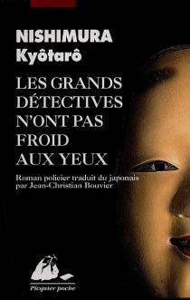 Les grands détectives n'ont pas froid aux yeux - KyôtarôNishimura