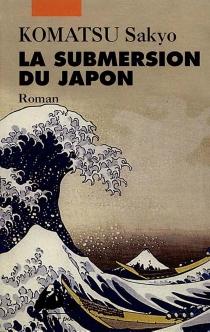 La submersion du Japon - SakyoKomatsu