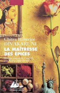 La maîtresse des épices - Chitra BanerjeeDivakaruni