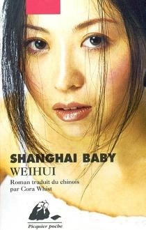 Shanghai baby - Weihui