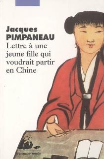 Lettre à une jeune fille qui voudrait partir en Chine - JacquesPimpaneau