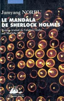 Le mandala de Sherlock Holmes : les aventures du grand détective au Tibet : d'après les souvenirs de Hurree Chunder Mookerjee - JamyangNorbu